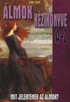 Lévai Anita,  Potó István - Álmok kézikönyve A-Z - Mit jelentenek az álmok?