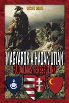 Vécsey Aurél - Magyarok a hadak útján - Fájdalmas vereségeink