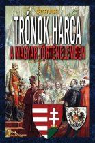 Trónok harca a magyar történelemben
