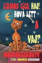 Mondókáskönyv - Cirmos cica, Haj!
