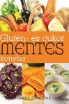 Glutén- és cukormentes konyha