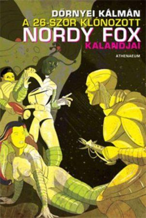 Dörnyei Kálmán: A 26-szor klónozott Nordy Fox kalandjai