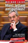 Molnár Lajos: Miért lettem antipatikus?