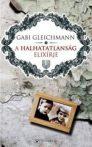 Gabi Gleichmann: A halhatatlanság elixírje