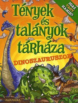 Tények és talányok tárháza - Dinoszauruszok