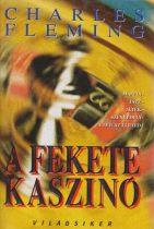 Charles Fleming - A fekete kaszinó