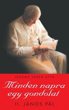 II. János Pál pápa: Minden napra egy gondolat