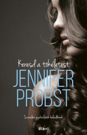 Jannifer Probst: Keresd a tökéletest