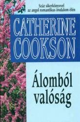 Catherine Cookson: Álomból valóság
