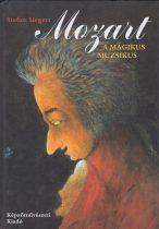 Stefan Siegert - Mozart, a mágikus muzsikus
