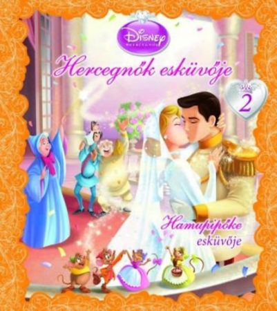 Hercegnők esküvője 2. - Hamupipőke esküvője - Disney (antikvár)