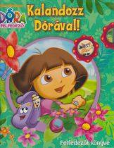 Kalandozz Dórával! - Felfedezők könyve