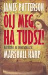 James Patterson , Marshall Karp - Ölj ​meg, ha tudsz!