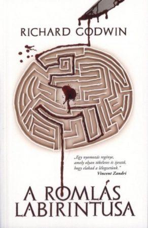 Richard Godwin: A romlás labirintusa