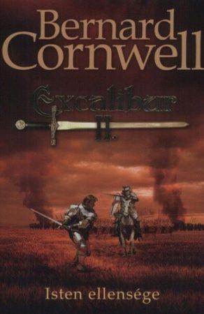 Bernard Cornwell: Excalibur II. - Isten ellensége (antikvár)