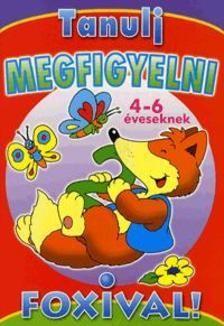 Tanulj megfigyelni Foxival 4-6 éveseknek