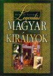 Legendás magyar királyok