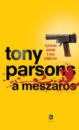 Tony Parsons: A mészáros (Max Wolfe 2.)