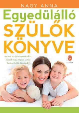 Nagy Anna: Egyedülálló szülők könyve