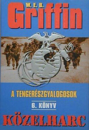 W.E.B Griffin - Közelharc (A tengerészgyalogosok 6. könyv)