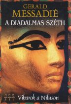 Gerald Messadié - A diadalmas Széth (Viharok a Níluson 3.)