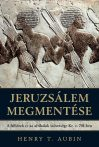 Henry T. Aubin - Jeruzsálem megmentése  - A héberek és az afrikaiak szövetsége Kr. e. 701-ben