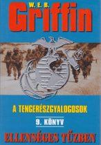 W. E. B. Griffin - Ellenséges tűzben (A tengerészgyalogosok 9.)