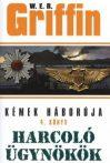 W.E.B Griffin - Harcoló Ügynökök (Kémek háborúja 4. könyv)