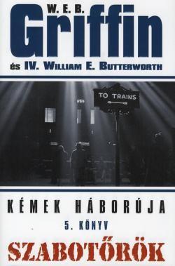 W.E.B Griffin - Szabotőrök (Kémek háborúja 5. könyv)