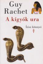 Guy Rachet - A kígyók ura - Ízisz könnyei