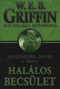 W.E.B Griffin - Halálos becsület (Becsületbeli ügyek 4. könyv)