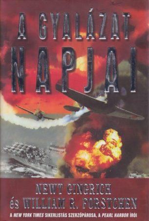 Newt Gingrich , William R. Forstchen - A gyalázat napjai (Csendes-óceáni háború 2.)