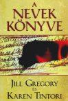 A Nevek könyve  - Jill Gregory; Karen Tintori
