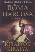 Harry Sidebottom - Királyok királya (Róma harcosa 2.)