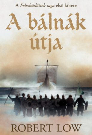 Robert Low: A bálnák útja (Felesküdöttek saga 1.)