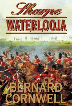 Bernard Cornwell: Sharpe Waterlooja