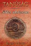 Elek Ottó - Miles adolescens (Tanúság 1. könyv)