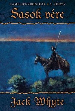 Jack Whyte - Sasok vére (Camelot-krónikák 3. könyv)
