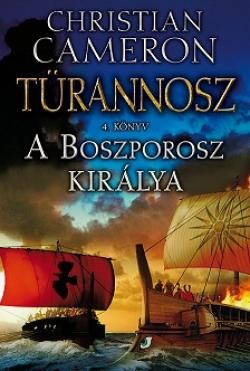 A Boszporosz királya (Türannosz 4. könyv)