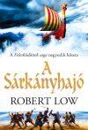 Robert Low: A Sárkányhajó (Felesküdöttek saga 4.)