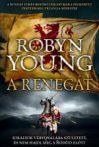 Robyn Young: Renegát (Felkelés-trilógia 2.)