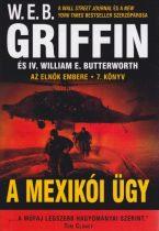 W. E. B. Griffin, IV. William E. Butterworth - A mexikói ügy (Az elnök embere 7.)