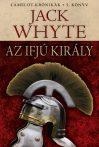 Jack Whyte - Az ifjú király (Camelot-krónikák 5.)