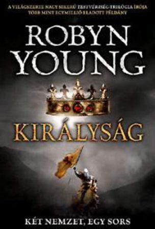 Robyn Young: Királyság (Felkelés-trilógia 3.) - Két nemzet, egy sors
