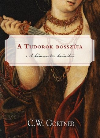 C. W. Gortner A Tudorok bosszúja