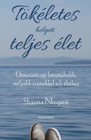 Shauna Niequist: Tökéletes helyett teljes élet