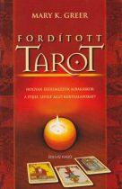 Mary K. Greer - Fordított Tarot - Hogyan értelmezzük kirakáskor a fejjel lefelé álló kártyalapokat?