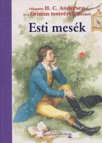 Hans Christian Andersen, Jakob Grimm, Wilhelm Grimm - Esti mesék - Jó állapotú antikvár