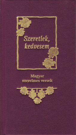 Szeretlek kedvesem - Magyar szerelmes versek