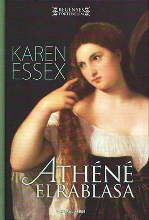 Karen Essex: Athéné elrablása